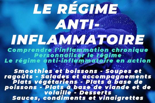 LE RÉGIME ANTI-INFLAMMATOIRE – UN PLAN DE 4 SEMAINES – PLUS DE 130 RECETTES
