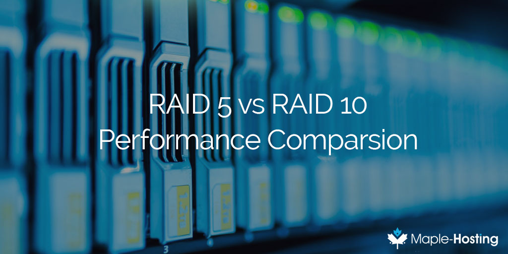 raid-5-vs-raid-10-maple-hosting