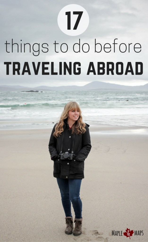 17 Things to Do Before Traveling Abroad