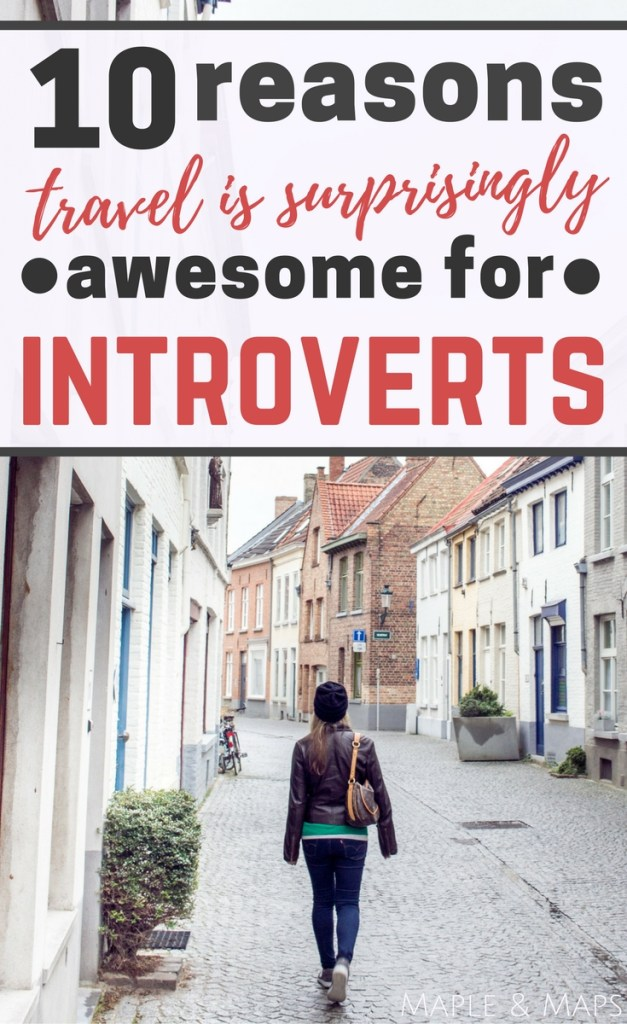 10 Reasons Travel is Surprisingly Awesome for Introverts
