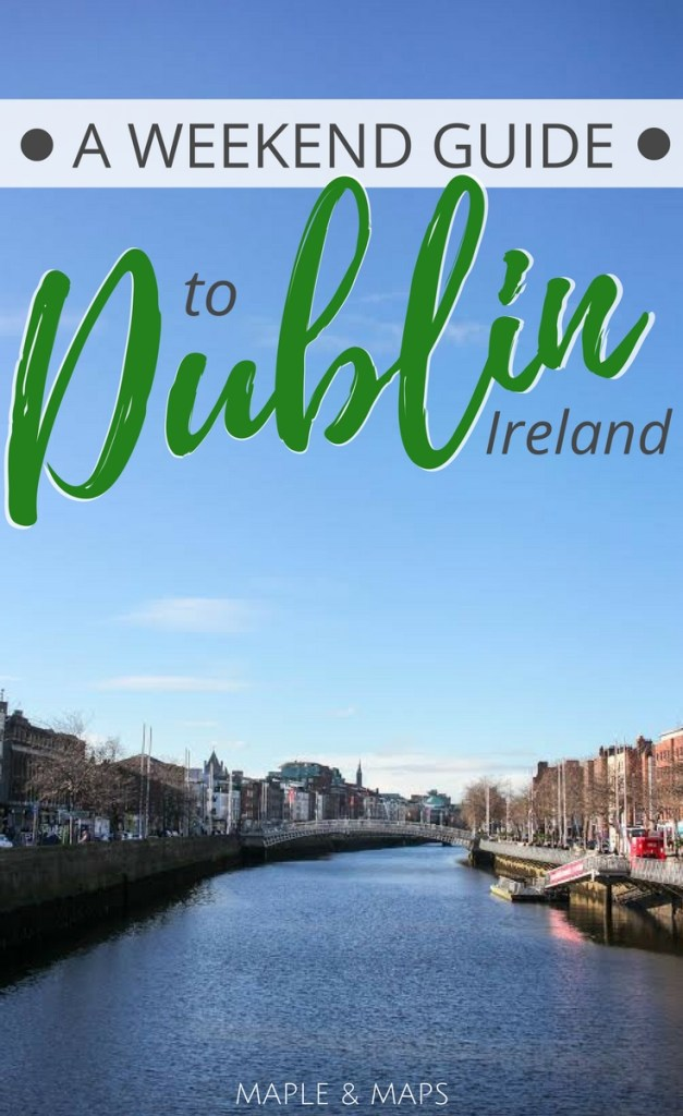 A Weekend Guide to Dublin, Ireland