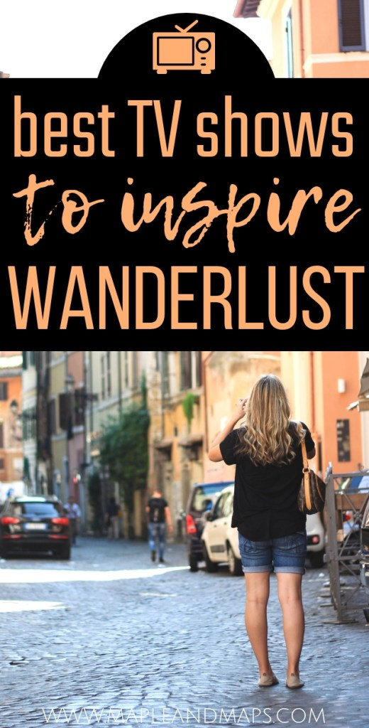Best Travel TV Shows to Inspire Wanderlust