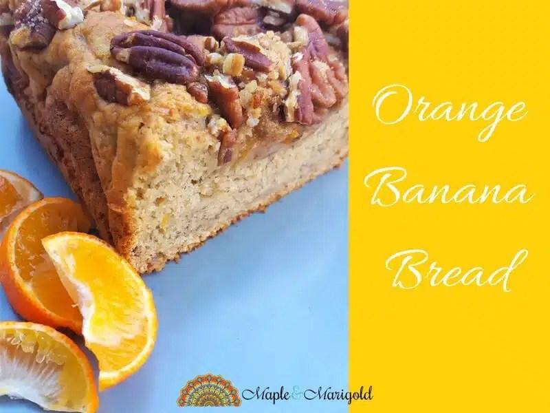 Orange Banana Bread   Baking recipes   Gluten-free recipes   dairy-free recipes   healthy recipes   Maple and Marigold