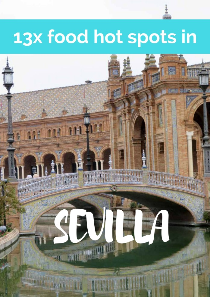13x food hot spots in Sevilla, Spain, where to eat and drink - Map of Joy