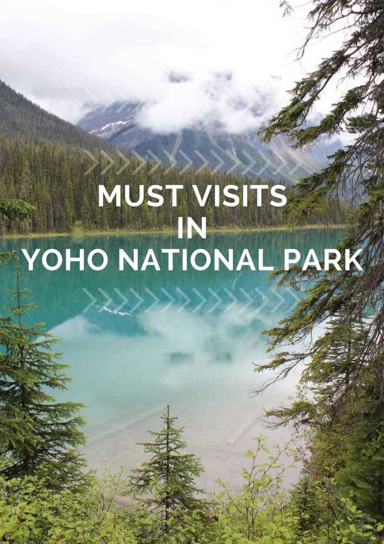 Must visits in Yoho NP, British Columbia, Canada - Map of Joy