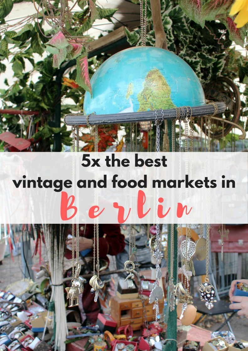 5x the best food and vintage markets in Berlin - Map of Joy