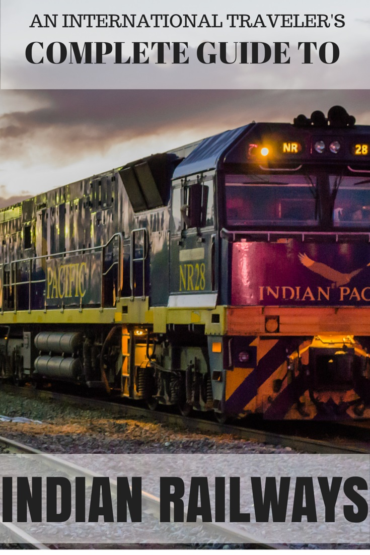 A Complete Guide To Indian Railways For International Travelers.