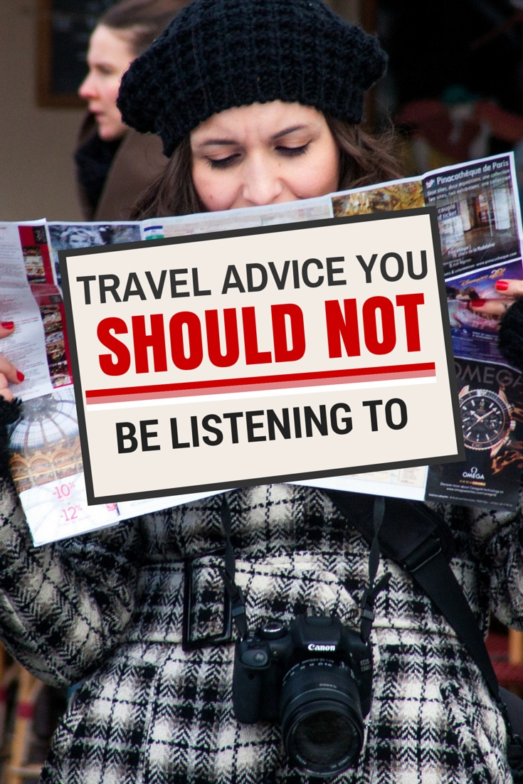 Travel Advice You Should Not Be Listening To: The World's Worst Travel Tips