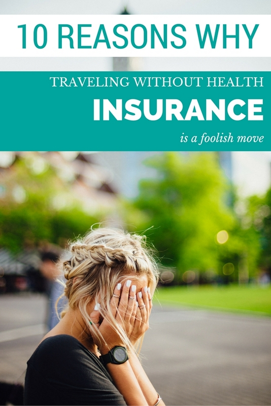 Why you should travel with health insurance
