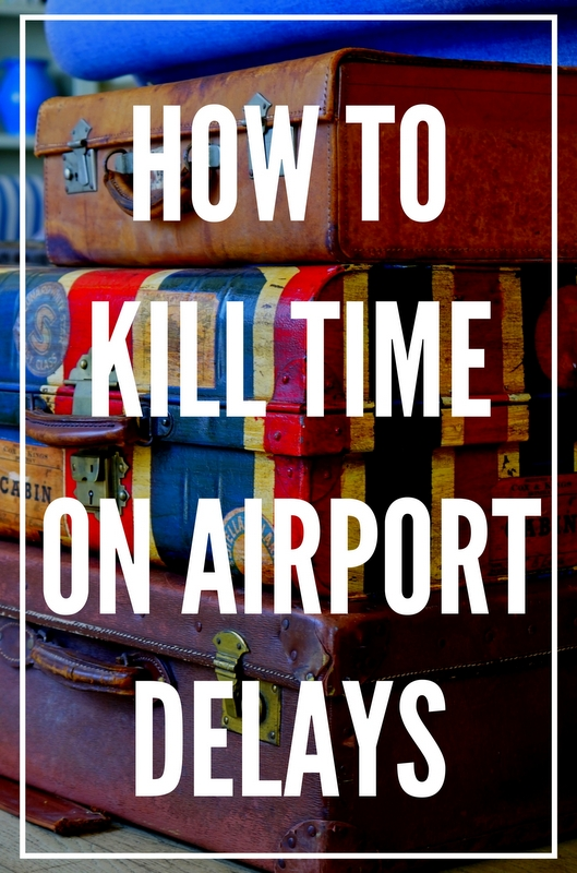 The following are 5 ways you can kill time during insufferable flight delays.