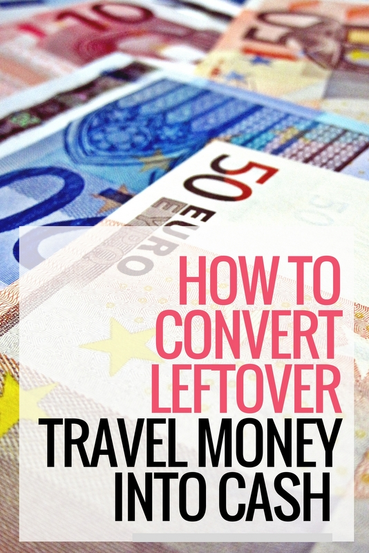 How to Convert Your Leftover Travel Money into Actual Cash