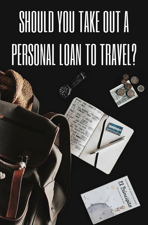 In an ideal world, everyone would have enough money to travel. But in reality that's not the case. And for many people, their best option for travel is taking out a personal loan.