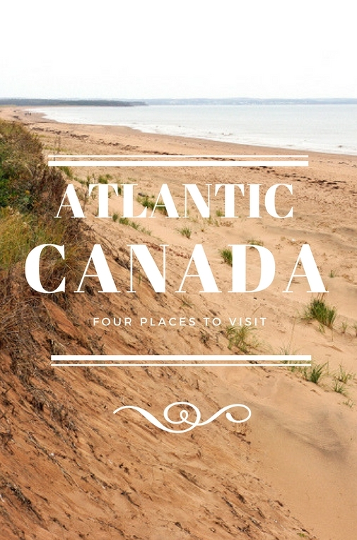 There are a thousand reasons to visit the Atlantic Provinces. The following are four places you need to visit along the Canadian east coast.