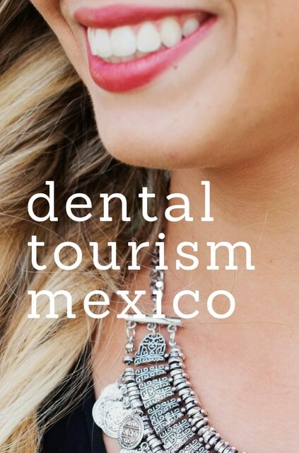 If you're travelling to Mexico, it's actually a nice opportunity to get some affordable dental care.