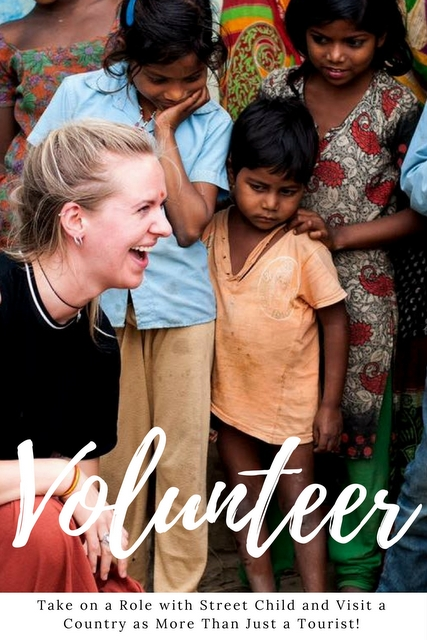 Take on a Role with Street Child and Visit a Country as More Than Just a Tourist!