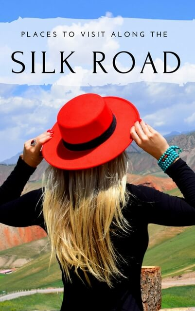 Places to visit on the Silk Road
