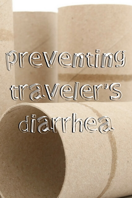 How to prevent & manage Traveler's diarrhea