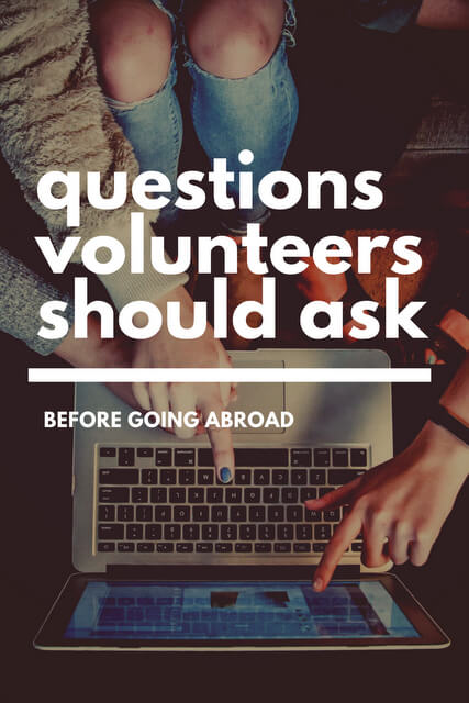 When it comes to volunteering abroad, here are ideas for questions you should ask beforWhen it comes to volunteering abroad, here are ideas for questions you should ask before committing. e committing.