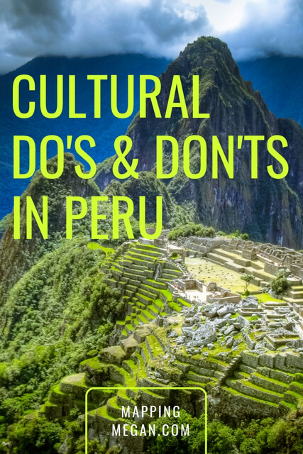 If you're interested in Peru travel and want to be respectful of their culture, follow these tips.