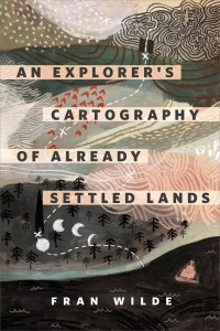 An Explorer's Cartography of Already Settled Lands (cover)