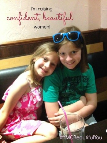 I am raising confident, beautiful women! #YMCBeautifulYou