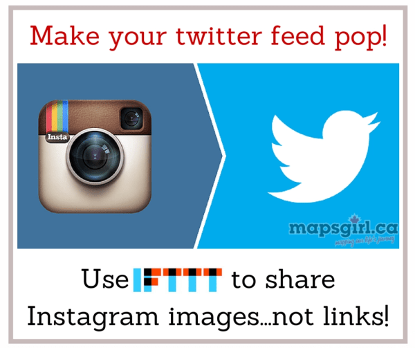 Make your twitter feed pop! Use IFTTT to share Instagram images not links! @ mapsgirl.ca