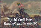 What are the top 10 civil war battlefields in the US?