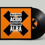 """E' disponibile online il vinile dell'album """"Nello Stesso Acido"""" di Fernando Alba"""