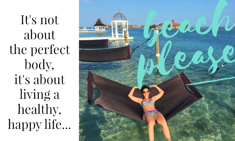 its not about the perfect body beachbody is living healthy happy