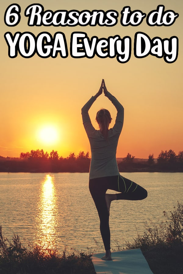 6 Reasons to do Yoga Every Day