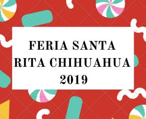 feria santa rita chihuhua 2019