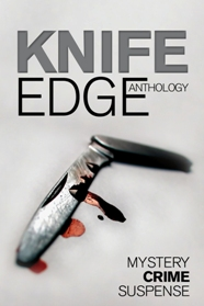 Cover for the Knife Edge Anthology of crime, thriller, mystery and suspense short stories