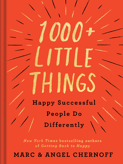 1000 Little Things Happy, Successful People Do Differently