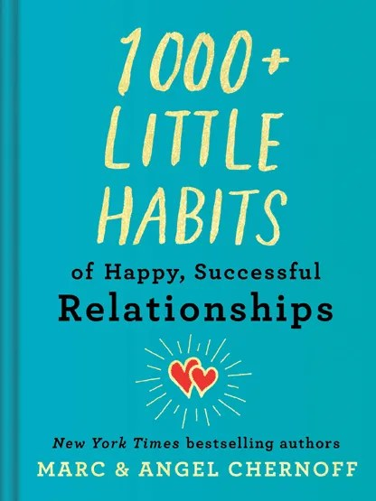 1,000 Little Habits of Happy, Successful Relationships