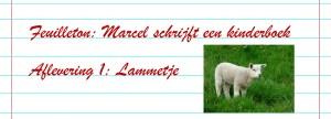 Feuilleton boek schrijven - Aflevering 1 Lammetje