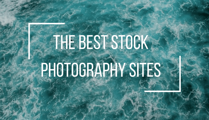 The Best Stock Photography Sites
