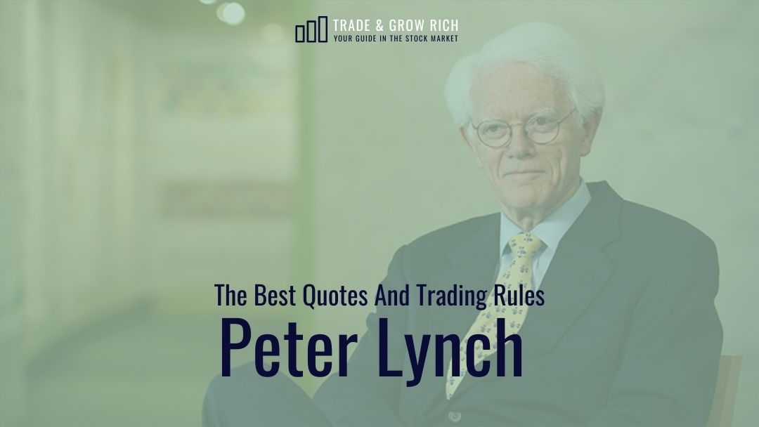 The Best Peter Lynch Quotes And Trading Rules