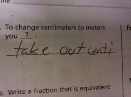 Para transformar centímetros em metros você__? Tira o centi.
