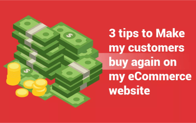 3 tips to Make my customers buy again on my eCommerce website