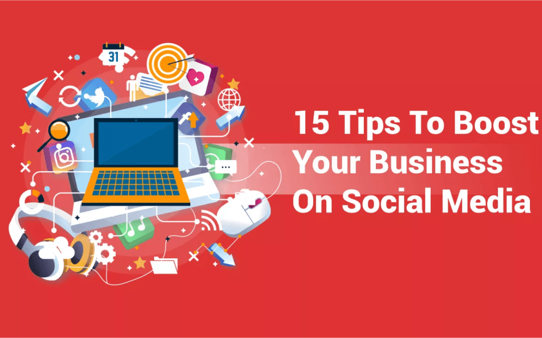 15 tips to boost your business on social media