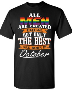The Best Are Born In October LGBT T-shirt