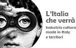 LItalia che verra. Industria culturale, made in Italy e territori. Rapporto 2012: le radici del futuro della pubblicita italiana.