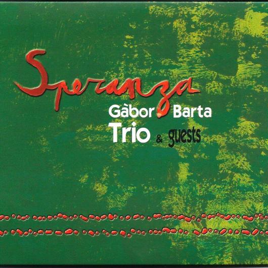 CD SPERANZA by Gabor Barta Trio