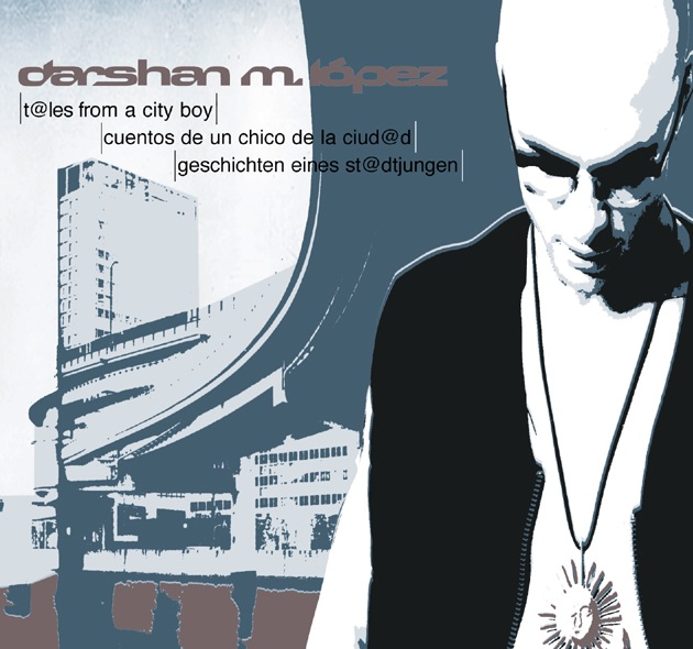 Biografie   CD-Cover Darshan M. López Tales From A Cityboy