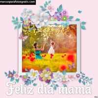 Marcos de fotos del día de las madres para crear gratis