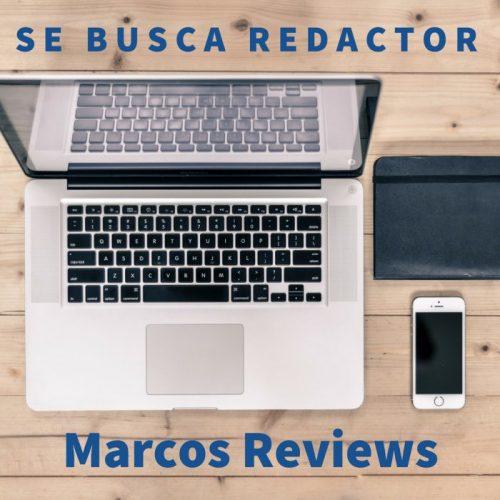 Buscamos redactores en Marcos Reviews