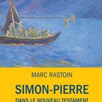 Simon Pierre dans le Nouveau Testament de Marc Rastoin