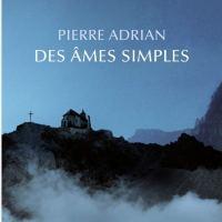 Des âmes simples de Pierre Adrian