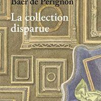 La collection disparue de Pauline Baer de Perignon