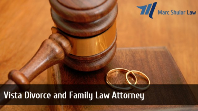 Vista Divorce and Family Law Attorney